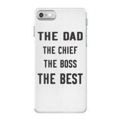THE DAD THE CHIEF THE BOSS THE BEST iPhone 7 Case | Artistshot