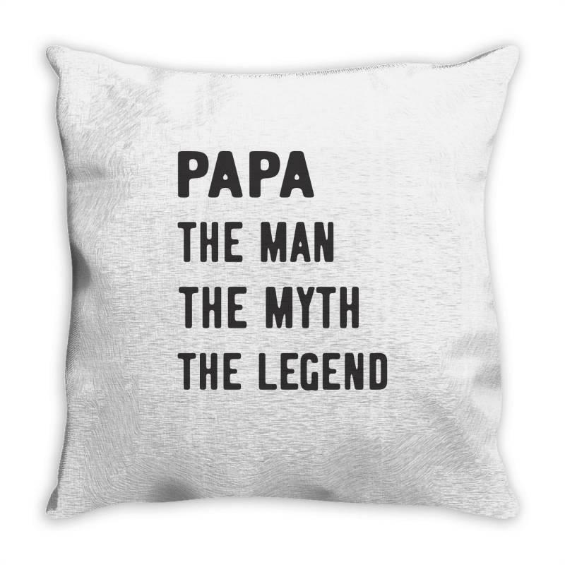 Papa The Man The Myth The Legend Throw Pillow   Artistshot