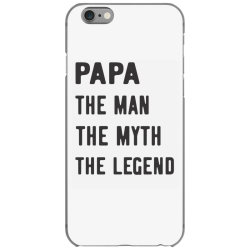 PAPA THE MAN THE MYTH THE LEGEND iPhone 6/6s Case   Artistshot