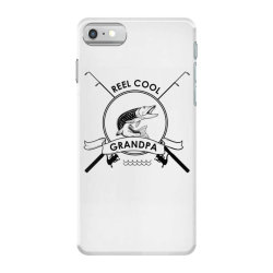 Reel Cool Grandpa iPhone 7 Case | Artistshot
