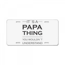 It's A Papa Thing You Wouldn't Understand License Plate | Artistshot