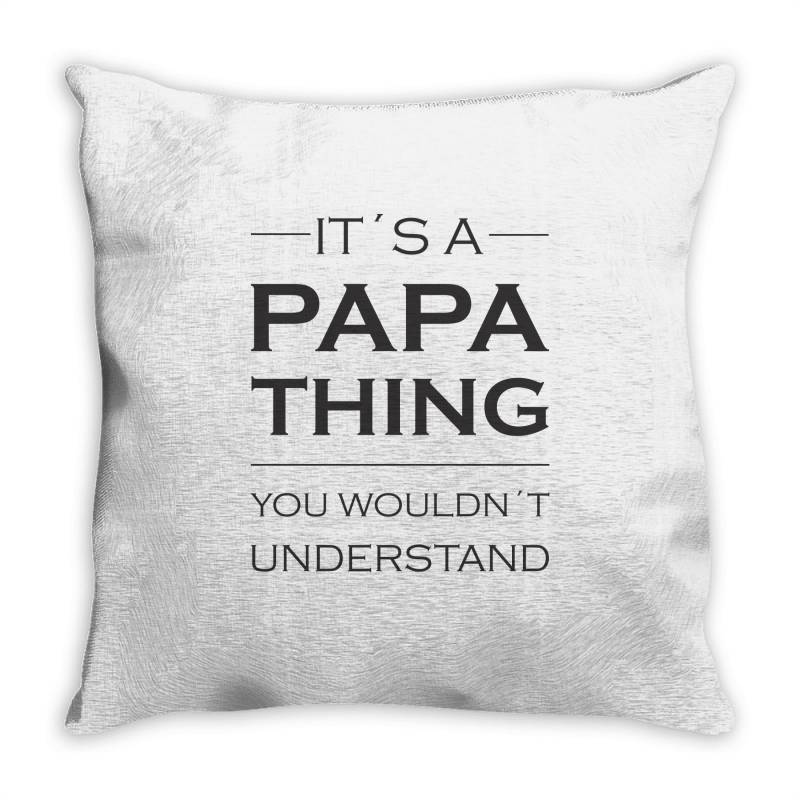 It's A Papa Thing You Wouldn't Understand Throw Pillow   Artistshot