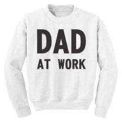 DAD at Work Youth Sweatshirt   Artistshot