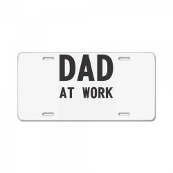 DAD at Work License Plate | Artistshot