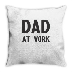 DAD at Work Throw Pillow | Artistshot