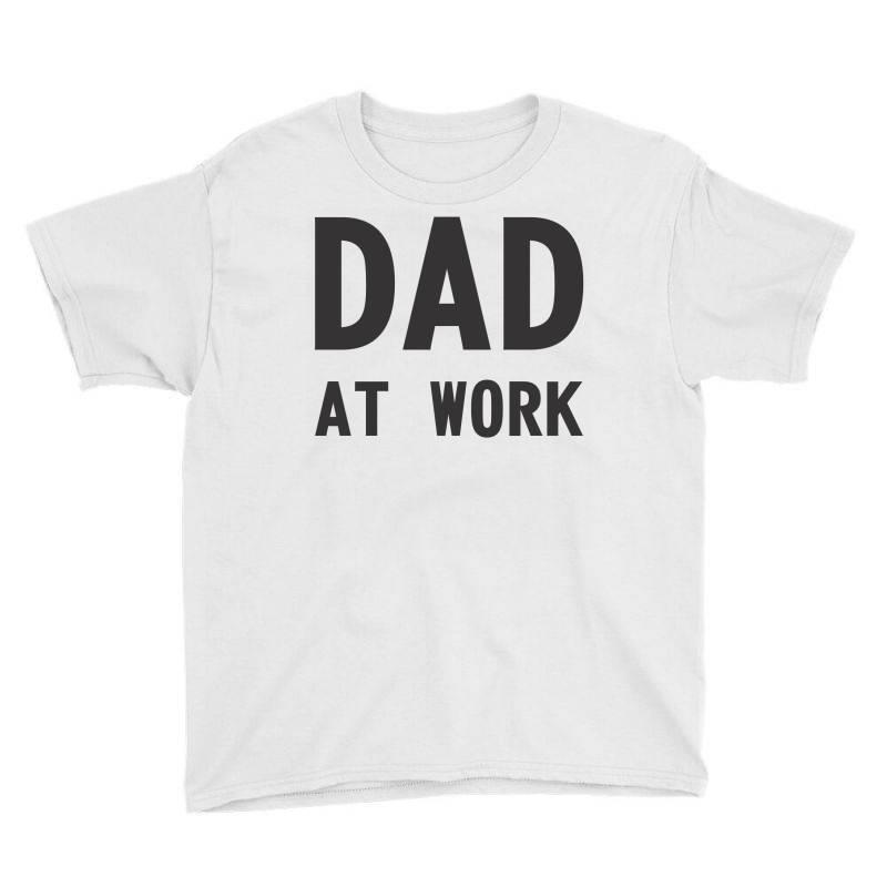 Dad At Work Youth Tee   Artistshot