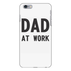 DAD at Work iPhone 6 Plus/6s Plus Case | Artistshot