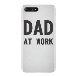 DAD at Work iPhone 7 Plus Case | Artistshot