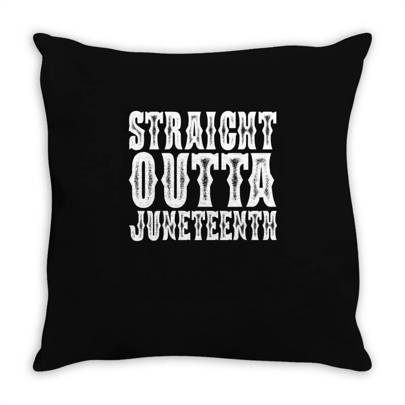 Strht Outta Juneteenth Throw Pillow | Artistshot