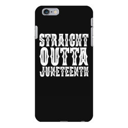 strht outta juneteenth iPhone 6 Plus/6s Plus Case | Artistshot