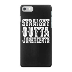 strht outta juneteenth iPhone 7 Case | Artistshot