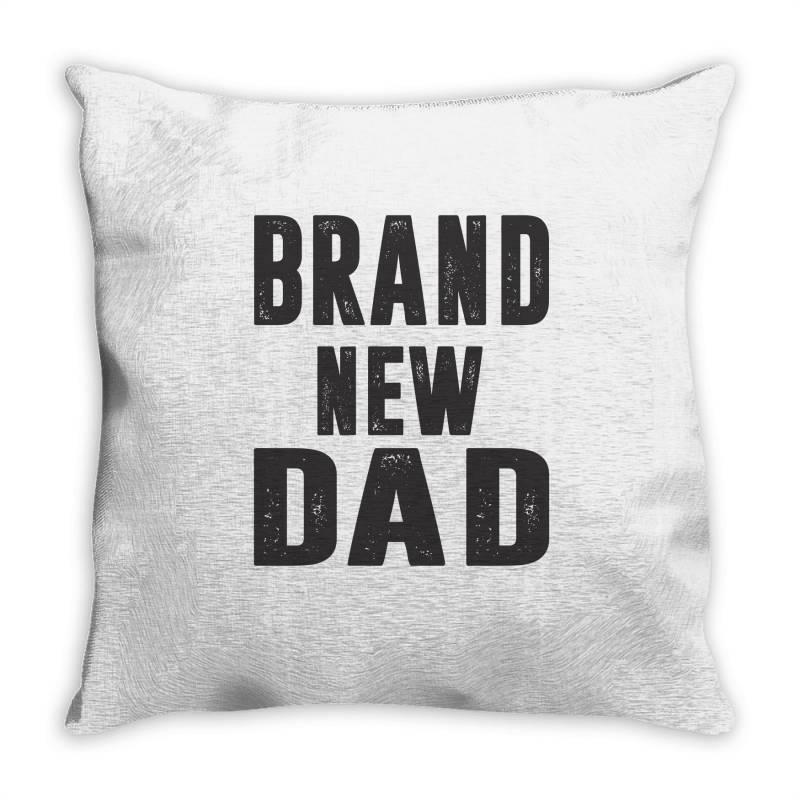 Brand New Dad Throw Pillow | Artistshot