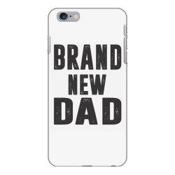 Brand New Dad iPhone 6 Plus/6s Plus Case | Artistshot