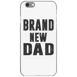 Brand New Dad iPhone 6/6s Case | Artistshot