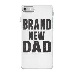 Brand New Dad iPhone 7 Case | Artistshot