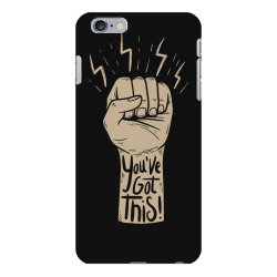 You've got this iPhone 6 Plus/6s Plus Case | Artistshot