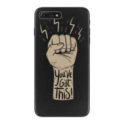 You've got this iPhone 7 Plus Case | Artistshot