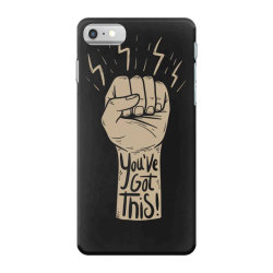 You've got this iPhone 7 Case | Artistshot