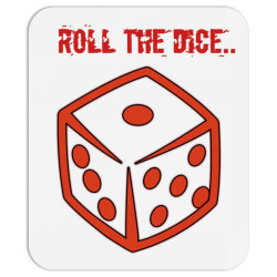 Roll The Dice Mousepad | Artistshot