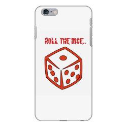Roll The Dice iPhone 6 Plus/6s Plus Case | Artistshot