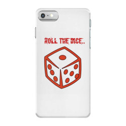 Roll The Dice iPhone 7 Case | Artistshot