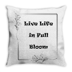 chest Live life in full bloom chest placement print Throw Pillow | Artistshot