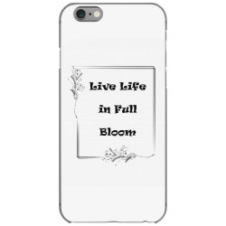 chest Live life in full bloom chest placement print iPhone 6/6s Case | Artistshot