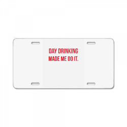 day drinking made me do it funny sunday funday License Plate | Artistshot