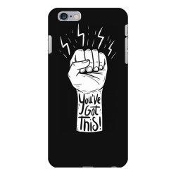 You've got this iPhone 6 Plus/6s Plus Case | Artistshot