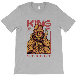King of the street T-Shirt | Artistshot