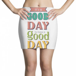 It's a good day to have a good day Mini Skirts   Artistshot