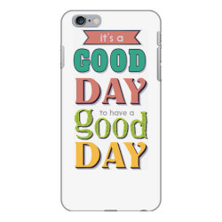 It's a good day to have a good day iPhone 6 Plus/6s Plus Case | Artistshot