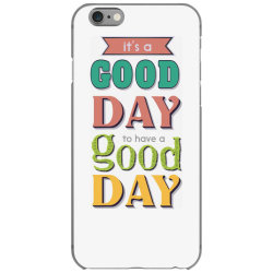 It's a good day to have a good day iPhone 6/6s Case | Artistshot