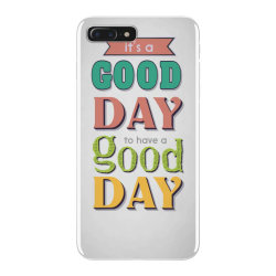 It's a good day to have a good day iPhone 7 Plus Case | Artistshot