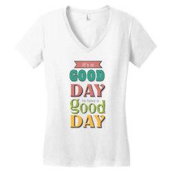 It's a good day to have a good day Women's V-Neck T-Shirt   Artistshot