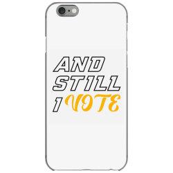 and still i vote iPhone 6/6s Case | Artistshot