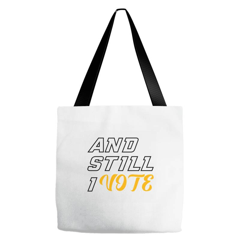 And Still I Vote Tote Bags   Artistshot