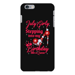 July Girl Stepping into my Birthday like a Queen iPhone 6 Plus/6s Plus Case | Artistshot
