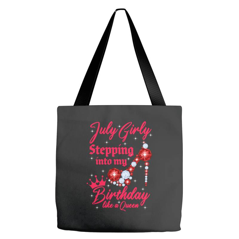 July Girl Stepping Into My Birthday Like A Queen Tote Bags | Artistshot
