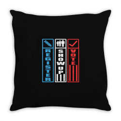 register show up vote Throw Pillow | Artistshot