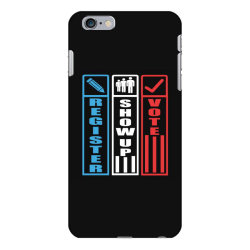register show up vote iPhone 6 Plus/6s Plus Case | Artistshot