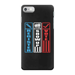 register show up vote iPhone 7 Case | Artistshot