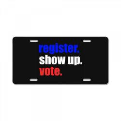 register show up vote License Plate | Artistshot