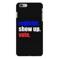 register show up vote iPhone 6 Plus/6s Plus Case | Artistshot