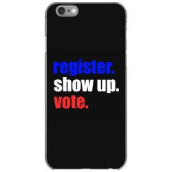 register show up vote iPhone 6/6s Case | Artistshot