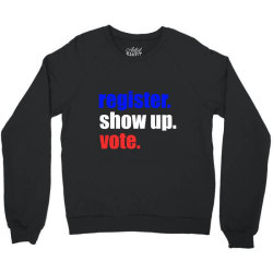 register show up vote Crewneck Sweatshirt | Artistshot