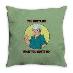 You Gotta Do What You Gotta Do Throw Pillow | Artistshot