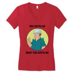 You Gotta Do What You Gotta Do Women's V-Neck T-Shirt | Artistshot