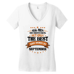 All Men Are Creatd Equal But Only The Best Are Born In September Women's V-Neck T-Shirt   Artistshot
