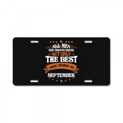 All Men Are Creatd Equal But Only The Best Are Born In September License Plate | Artistshot